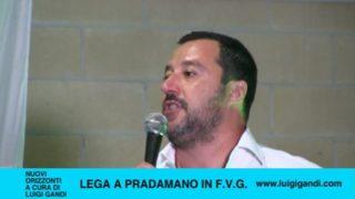 Nuovi Orizzonti – Matteo Salvini a Pradamano Udine