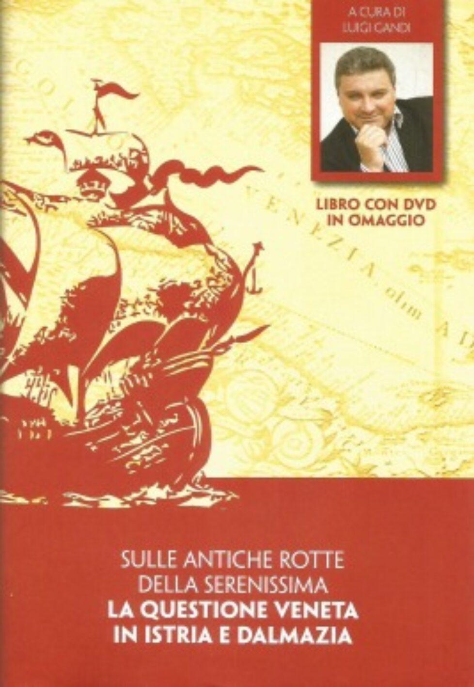 Sulle Antiche Rotte della Serenissima La Questione Veneta in Istria e Dalmazia 1